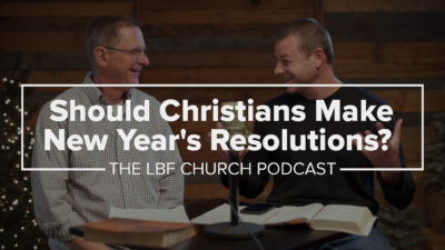 News Year's Resolutions. Should Christians Make Them?