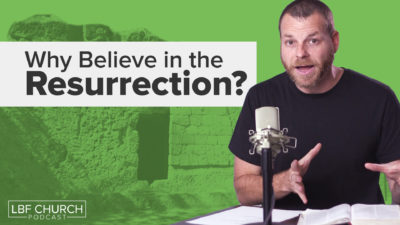 Why Believe in the Resurrection?